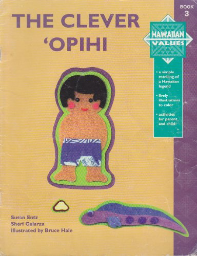 Hawaiian Values - The Clever Opihi (1573060895) by Galarza, Sheri; Entz, Susan