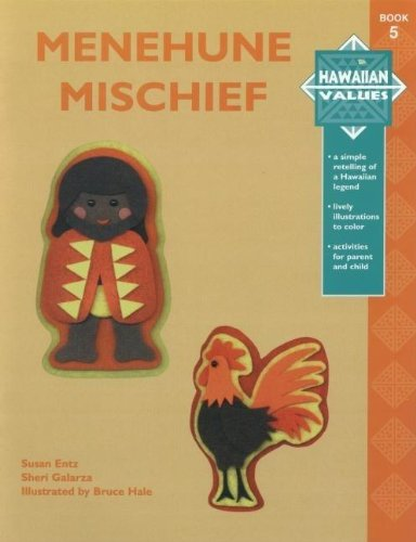 Hawaiian Values - Menehune Mischief (1573060917) by Galarza, Sheri; Entz, Susan