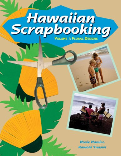 9781573061872: Hawaiian Scrapbooking Vol. 1: Floral Designs