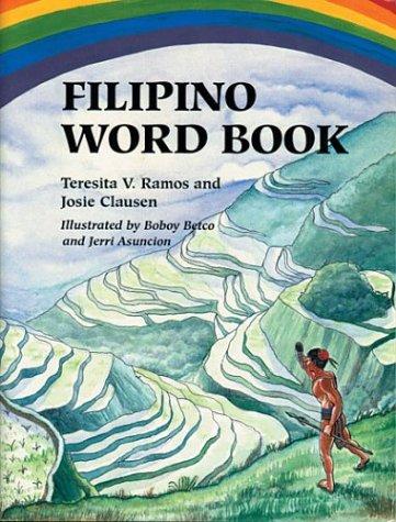 Filipino Word Book w/ Audio CD: Ramos, Teresita V. ; Clausen, Josie