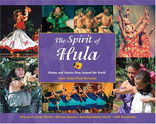 9781573062237: The Spirit of Hula: Photos and Stories from Around the World