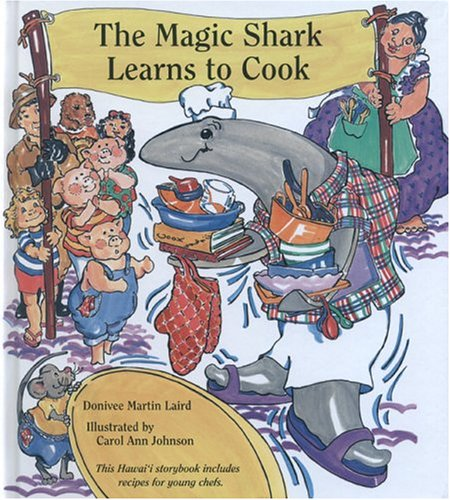 The Magic Shark Learns to Cook: Laird, Donivee Martin