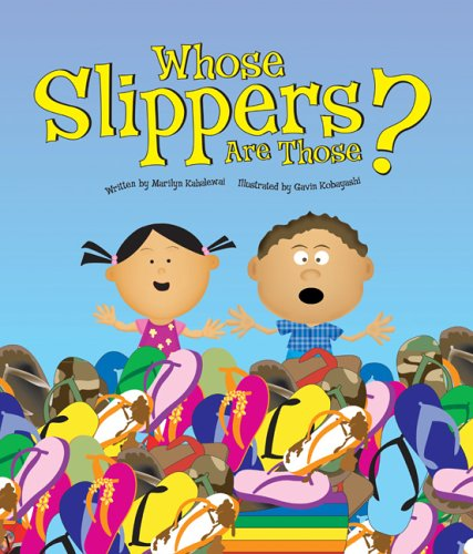 Whose Slippers Are Those? (1573062383) by Marilyn Kahalewai