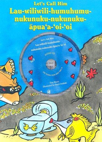 9781573062527: Let's Call Him Lau-Wiliwili-Humuhumu-Nukunuku-Nukunuku-Apua'a-Oi'oi with CD (Audio)