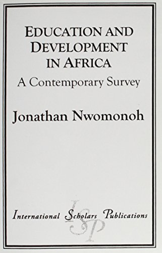 Education and Development in Africa : A: Jonathan Nwomonoh