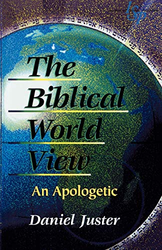 9781573090247: The Biblical World View: An Apologetic