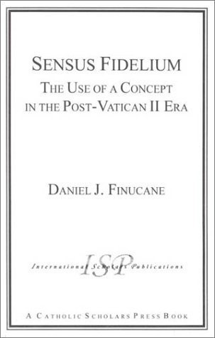 9781573090810: Sensus Fidelium: The Use of a Concept in the Post-Vatican II Era