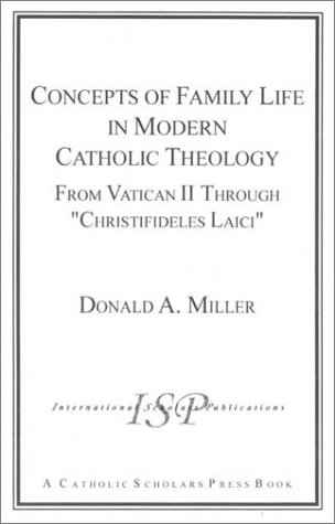 Concepts of Family Life in Modern Catholic Theology: Miller, Donald A.