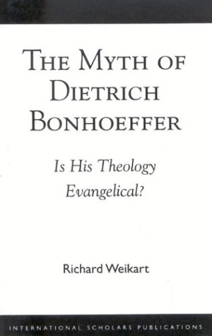 9781573091497: The Myth of Dietrich Bonhoeffer: Is His Theology Evangelical?