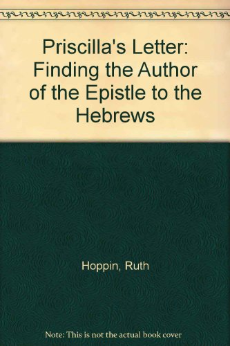 9781573091510: Priscilla's Letter: Finding the Author of the Epistle to the Hebrews
