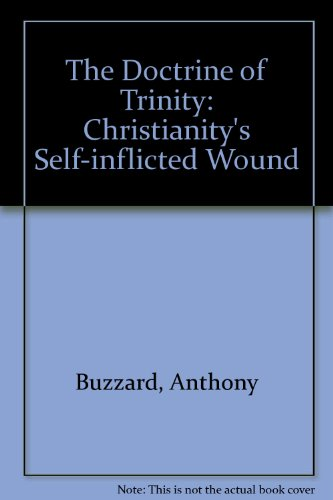 9781573093101: The Doctrine of the Trinity: Christianity's Self-Inflicted Wound