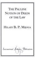 The Pauline Notion of Deeds of the Law (Paperback): Hilary B.P. Mijoga