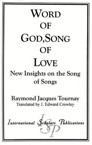 Word of God, Song of Love: New Insights on the Song of Songs (Paperback): Raymond Jacques Tournay