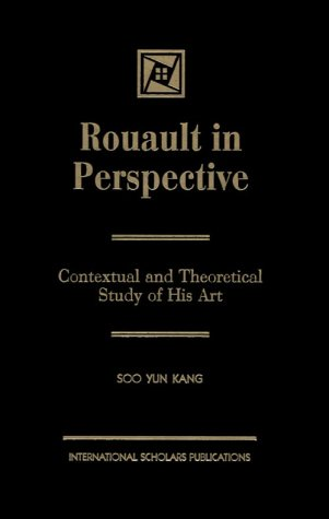 Rouault in Perspective: Contextual and Theoretical (Hardback): Soo Yun Kang