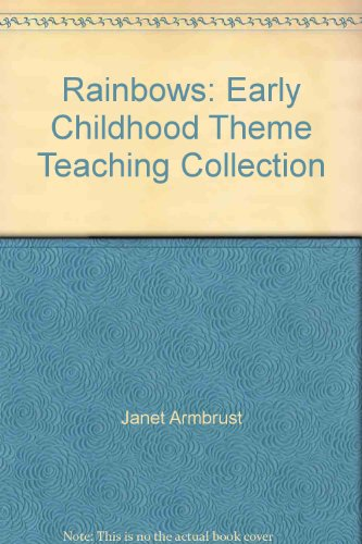 9781573101066: Rainbows: Early Childhood Theme Teaching Collection