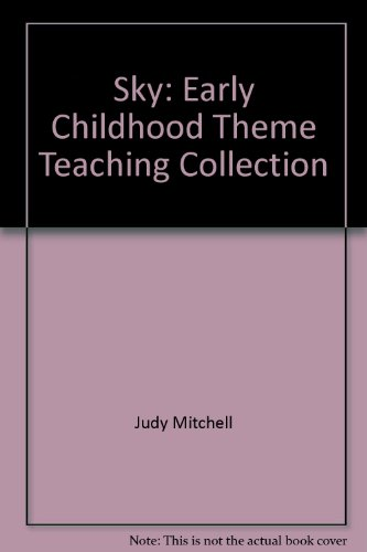 Sky: Early Childhood Theme Teaching Collection: Cynthia Marion