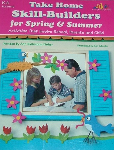 9781573101196: Take Home Skill-Builders for Spring and Summer: Activities That Involve School Parents and Child