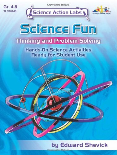 Science Action Labs - Science Fun: Activities to Encourage Students to Think and Solve Problems: ...