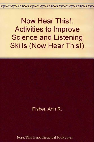 9781573101820: Now Hear This!: Activities to Improve Science and Listening Skills