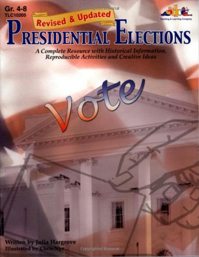 Presidential Elections: A Complete Resource with Historical Information, Activities and Ideas: ...