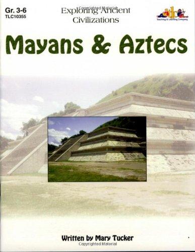 9781573103558: Mayans & Aztecs: Exploring Ancient Civilizations