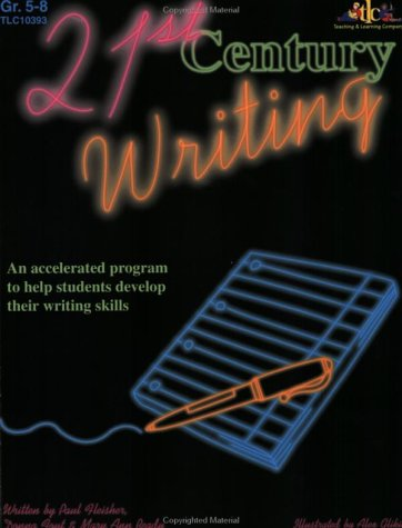 9781573103930: 21st Century Writing: An Accelerated Program to Help Students Develop Their Writing Skills: Original