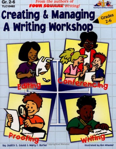 Creating & Managing a Writing Workshop: Judith S. Gould,