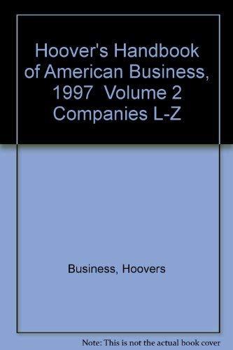 Hoover's Handbook of American Business, 1997 Volume 2 Companies L-Z: Hoovers Business