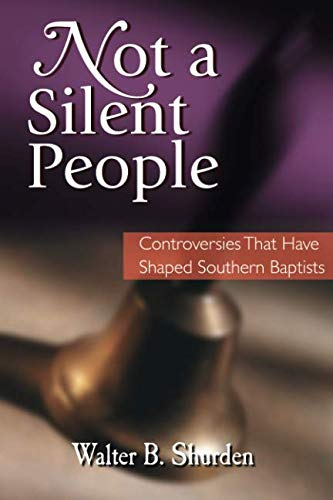 9781573120210: Not a Silent People: Controversies That Have Shaped Southern Baptists