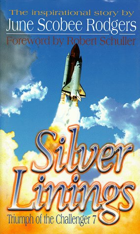 9781573120340: Silver Linings: Triumph of the Challenger 7.