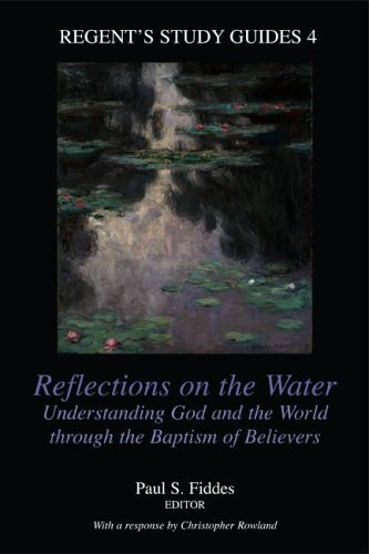 9781573120524: Reflections on the Water: Understanding God and the World Through the Baptism of Believers (Regent's Study Guides, 4)
