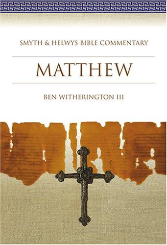 Matthew: Smyth & Helwys Bible Commentary: Ben Witherington III