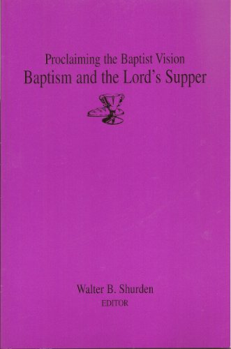 9781573121767: Proclaiming the Baptist Vision: Baptism and the Lord's Supper