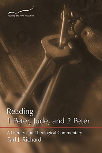 Reading 1 and 2 Peter and Jude: A Literary and Theological Commentary: Earl J. Richard