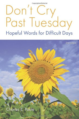 Don't Cry Past Tuesday: Hopeful Words for Difficult Days