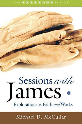 9781573123587: Sessions with James: Explorations in Faith and Works (Smyth & Helwys Sessions Books)