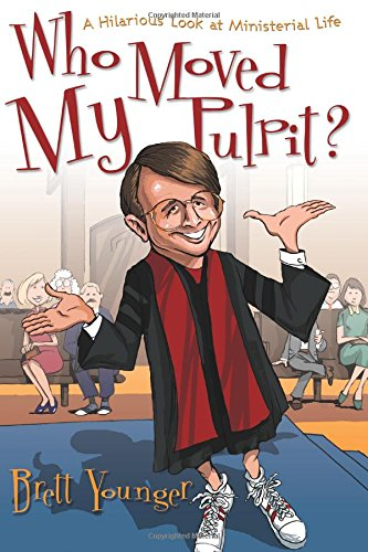 9781573124287: Who Moved My Pulpit?: A Hilarious Look At Ministerial Life