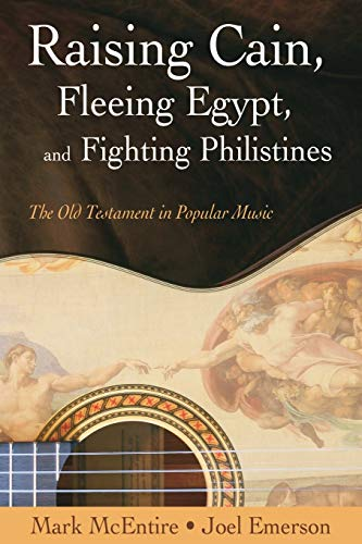 Raising Cain, Fleeing Egypt, and Fighting Philistines: Mark Harold McEntire,