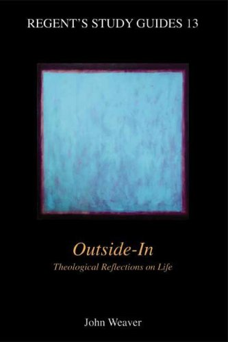 Outside - in / Theological Reflections on Life,: Weaver, John