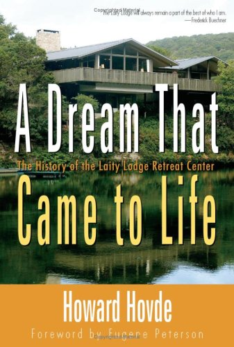 9781573124874: A Dream That Came to Life: The History of the Laity Lodge Retreat Center