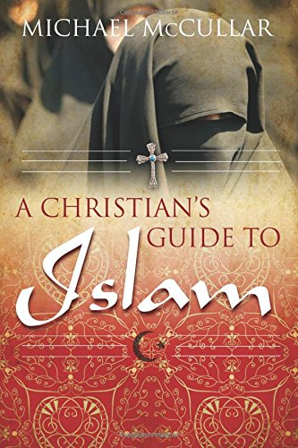 9781573125123: A Christian's Guide to Islam