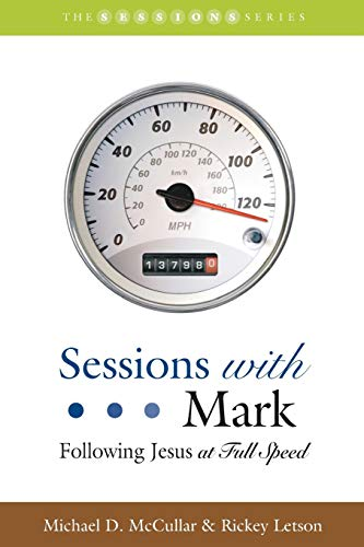9781573125178: Sessions with Mark: Following Jesus at Full Speed