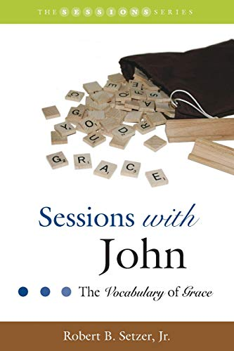 9781573125604: Sessions with John: The Vocabulary of Grace