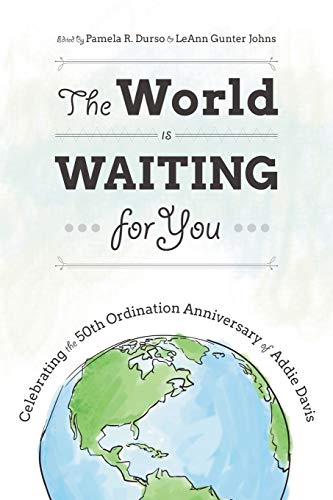 9781573127325: The World Is Waiting for You: Celebrating the 50th Ordination Anniversary of Addie Davis