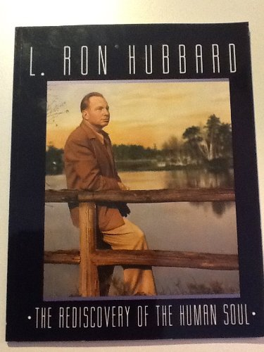 L. Ron Hubbard, the philosopher: The rediscovery of the human soul (RON series)