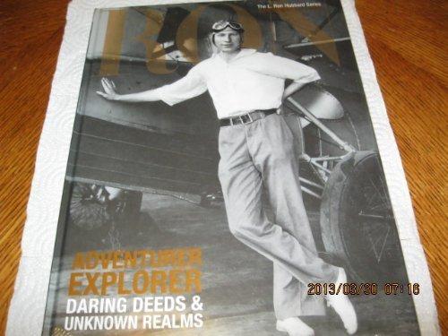 L. Ron Hubbard, adventurer/explorer: Daring deeds &: Hubbard, L. Ron