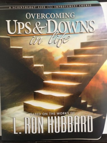 9781573181334: Overcoming Ups and Downs in Life (Based On The Works Of L.Ron Hubbard)