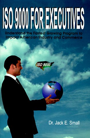 9781573210140: Iso 9000 for Executives: Understand the Fastest Growing Program to Impact American Industry and Commerce