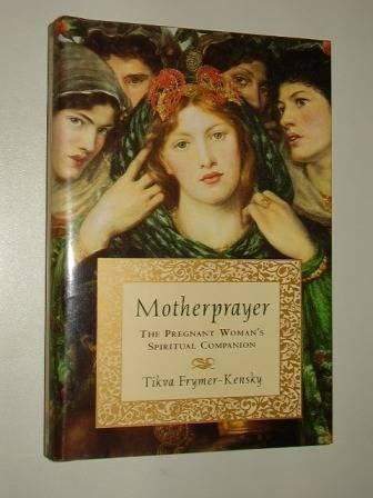 9781573220118: Motherprayer: A Pregnant Woman's Spiritual Companion