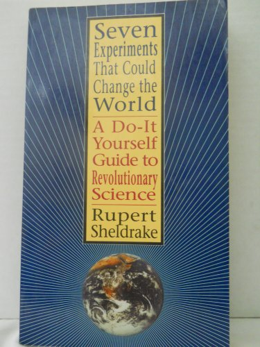 9781573220149: Seven Experiments That Could Change the World: A Do-It Yourself Guide to Revolutionary Science